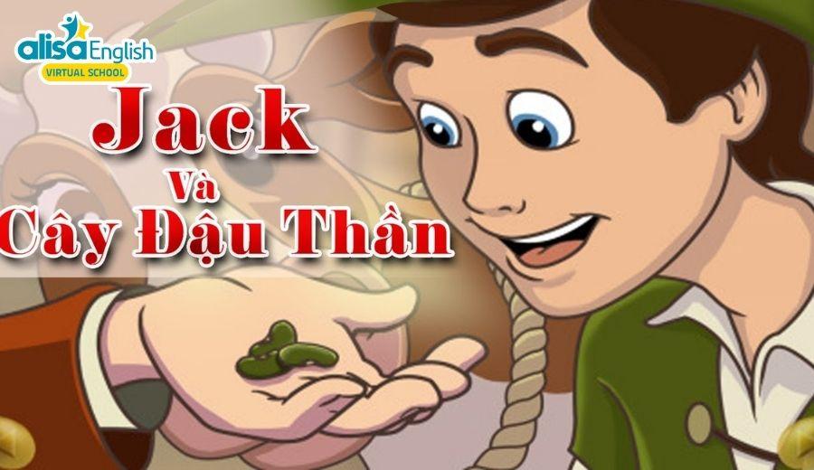Bản dịch truyện cổ tích song ngữ Jack và hạt đậu thần giúp bé học tốt tiếng Anh